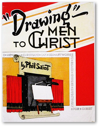 Drawing Men To Christ by Phil Saint